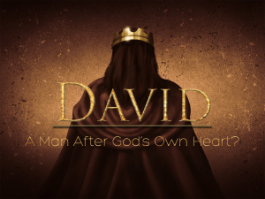 David - A Man After Gods Own Heart