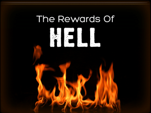 The Rewards Of Hell
